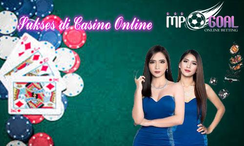 Sukses di Casino Online
